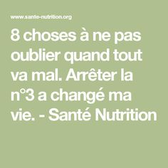 8 choses à ne pas oublier quand tout va mal. Arrêter la n°3 a changé ma vie. - Santé Nutrition Positive Mind, Positive Attitude, Zen Attitude, Miracle Morning, Nutrition, Affirmations, Coaching, Mindfulness, Math Equations