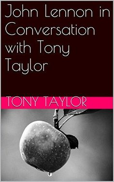 John Lennon in Conversation with Tony Taylor and poem by Michael O'Leary Michael J, John Lennon, Conversation, Poems, Amazon, Reading, Riding Habit, Poetry, Word Reading