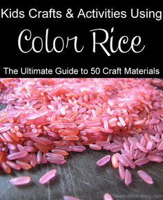 The Ultimate Guide with Color Rice for Kids Crafts and Activities