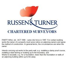 PARTY WALL etc. ACT 1996 - Russen & Turner are members of the Faculty of Party Wall Surveyors and offer expert advice concerning Party Wall Matters. Call 01553 768361.