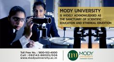 Mody University is widely acknowledged as the sanctuary of scientific education and ethereal erudition.