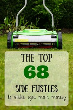 Whether you are looking to leave the house or make money from home, here are 68 different ideas for side hustling your way to money.