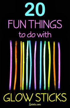 20 Fun Things To Do With Glow Sticks