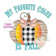 My Favorite Color is Fall - Patchwork Pumpkin with watercolor bow and flowers- Sublimation Transfer Flowers Wine, Sublime Shirt, Halloween Stickers, Sticker Shop, Love Book, Fall Crafts, Favorite Color, Screen Printing, Bows