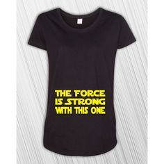 The Force Is Strong With This One Maternity Tee Pregnancy Announcement... ($20) ❤ liked on Polyvore