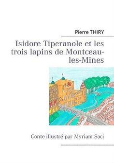 Le Bouquinovore: Isidore Tiperanole et les trois lapins de Montceau-les-Mines, Pierre Thiry