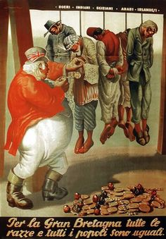 Italy, WWII: Anti-British poster. The victims of the British empire: the Boers, the Indians, the Egyptians, the Arabs and the Irish, robbed and hanged.