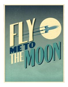 """""""Fly Me to the Moon"""". Love the color and, of course, typography."""