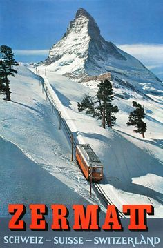 Travel poster for Zermatt, Switzerland with the Matterhorn in the background. In the foreground is a segment of the Gornergratbahn railway, opened in which ascends nine kilometers starting from. Zermatt, Vintage Ski Posters, Retro Poster, La Provence France, Evian Les Bains, Train Posters, Tourism Poster, Philippines Travel, Mexico Travel