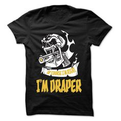awesome Of Course I Am Right I Am Draper ... 99 Cool Job Shirt !