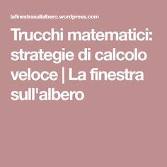Trucchi matematici: strategie di calcolo veloce | La finestra sull'albero