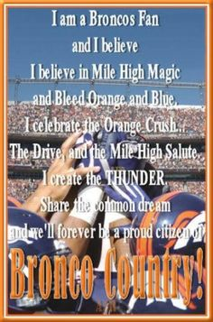 I am a Bronco fun....always have been, always will be...for life....