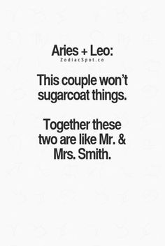 zodiacspot: More Zodiac Compatibility here!I am Aries and my husband is Leo!Yea like Mr and Mrs Smith with a gun torch each other! Aries Zodiac Facts, Zodiac Signs Horoscope, Zodiac Mind, Aries And Leo Relationship, Relationship Quotes, Aries Love, Aries Woman, Leo Men, Aries Quotes
