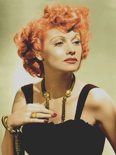 Lucille Ball is my ultimate... I just can't think of anything better than brains, beauty, and an enormous sense of humor in a woman.