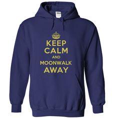 Keep Calm and Moonwalk Away