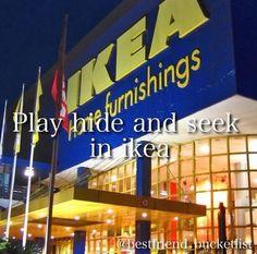 Play kide and seek in Ikea! Sounds fun!