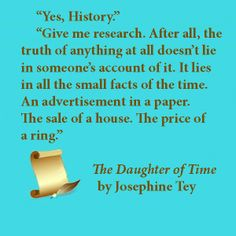 """On finding the truth in history from Josephine Tey's classic """"The Daughter of Time"""""""