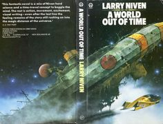 Publication: A World Out of Time Authors: Larry Niven Year: ISBN: Publisher: Orbit / Futura Cover: Tony Roberts Larry Niven, 70s Sci Fi Art, Space Painting, Boggle, Science Fiction Books, Sci Fi Books, Time Out, Cover Art, The Past
