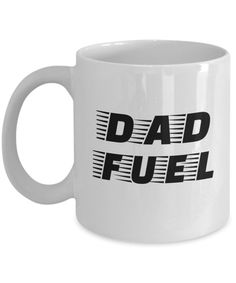 Dad Fuel Mug, Funny Dad Coffee Mug for Father Funny Dad, Funny Fathers Day, Great Gifts For Men, Gifts For Father, Just Because Gifts, Dad Mug, Dad Humor, Gifts For Coworkers, Coffee Mugs