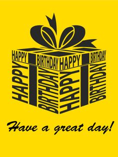 Have a Great Day! Happy Birthday Card