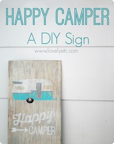 You really don't have to be an artist to make your own custom wood signs. Check out the tutorial for the Happy Camper sign and you will see how easy it really is.