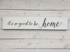 It's so good to be home sign farmhouse decor distressed