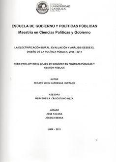 La electrificación rural: evaluación y analísis desde el diseño de la política pública, 2006-2011/ Renato John Cárdenas Hurtado.(2015) / HD 9688.P3 C26