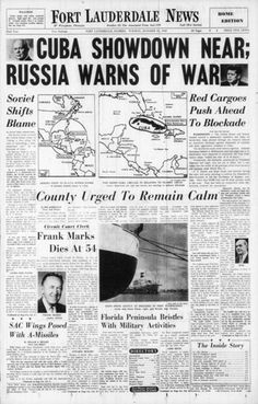 Cuban Missile  Crisis - 50 years ago this month.  Thirteen days on the brink of WWIII. Newspaper Headlines, Old Newspaper, History Facts, World History, Jfk Jr, Cold War, Military History, Social Studies, Journaling