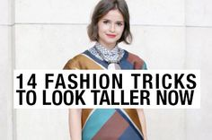 14 Fashion Tricks to Look Taller Now - every petite girl should know these. #fashion #tips #stylecaster