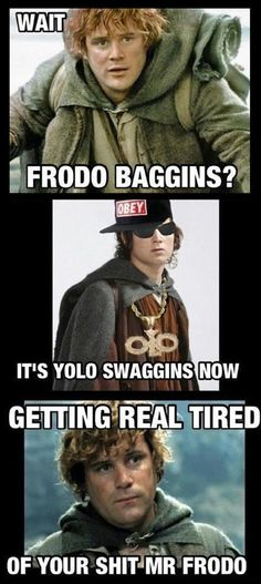 omg, I totally laughed at this one- Yolo Swaggins!  Gettin' real tired.... hehe