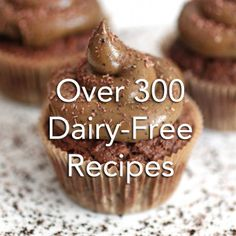 Going Dairy-free? Over 300 Dairy-free recipes (even some with chocolate!) #Paleo
