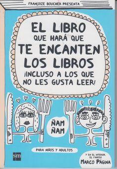"""Françoize Boucher. """"El libro que hará que te encanten los libros"""". Editorial SM. Leer te hace crecer... lee!"""