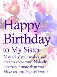 Happy Birthday Wishes For Sister, Birthday Messages For Sister, Birthday Quotes For Sister Happy Birthday Dear Sister, Birthday Greetings For Sister, Birthday Messages For Sister, Message For Sister, Birthday Quotes For Her, Happy Birthday Wishes Cards, Birthday Wishes For Boyfriend, Birthday Wishes Quotes, Happy Birthday Pictures