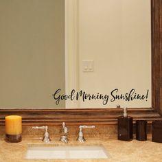 Good Morning Sunshine Decal  Bathroom by StephenEdwardGraphic