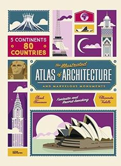 From France, an elegantly designed atlas of world architecture, illustrated exclusively with drawings and packed with useful facts about a large selection of around 36 noteworthy monuments from each of six continents.