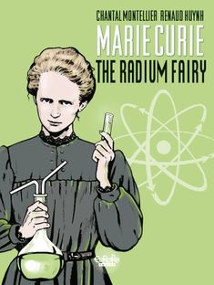 """Read """"Biopic Marie Curie - Volume 1 - The Radium Fairy"""" by Montellier available from Rakuten Kobo. Marie Curie is the only woman ever to have received two Nobel prizes: the Nobel Prize for Physics in shared with h. Marie Curie, Marie Et Pierre Curie, Institut Curie, Radium Girls, Chemistry Art, Einstein, Science Facts, Nobel Prize, Science And Nature"""