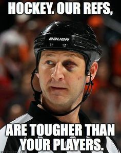Our refs are tougher than your players.
