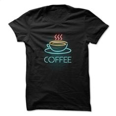 Neon Coffee T Shirts, Hoodies, Sweatshirts - #sweatshirt #kids. GET YOURS => https://www.sunfrog.com/LifeStyle/Neon-Coffee.html?id=60505