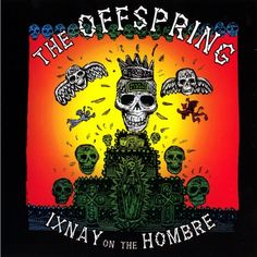 The Offspring - Ixnay On The Hombre on 180g LP