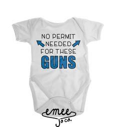 No Permit Needed For These Guns baby girl clothes baby boy clothes