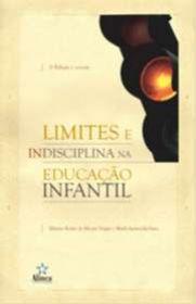 Livro LIMITES E INDISCIPLINA NA EDUCAÇÃO INFANTIL - ISBN 978857516312