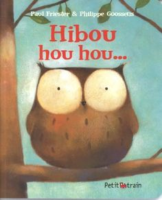 Hibou hou hou...: Amazon.fr: Paul Friester, Philippe Goossens: Livres