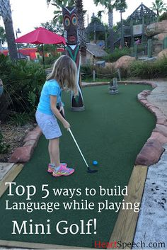 iHeartSpeech.com: Top 5 Ways to Build Language Skills while Playing Mini Golf!