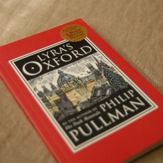 A glimpse of Lyra after the trilogy {Lyra's Oxford by @PhilipPullman} / guiltless reading