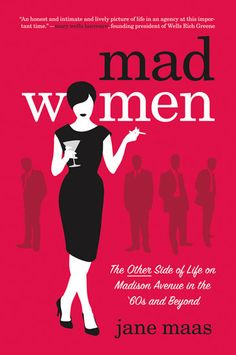 Wondering what the world of Mad Men was really like for women? Well, we have an account from a real-life Peggy Olson in Mad Women: The Other Side of Life on Madison Avenue in the '60s and Beyond. Author Jane Maas was an advertising copywriter in '60s New York, and with her own accounts plus those of her peers, she gives us a glimpse into the sex, sexism, and general debauchery of the man-centric era.