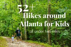 A nice list for families and nature lovers living in the city: 52 Atlanta area hikes for kids