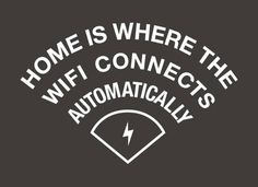 Haha - Home is where the WiFi connects automatically! www.homecontrols.com