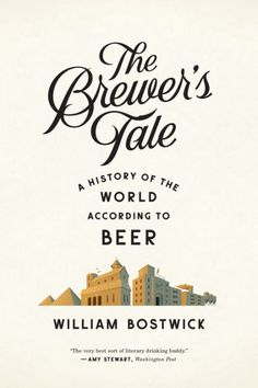 Winner of 2014 U.S. Gourmand Drinks Award • Taste 5,000 years of brewing history as a time-traveling homebrewer rediscovers and re-creates the great beers of...