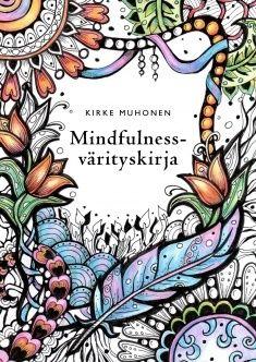 7,90€ Mindfulness-värityskirja (Nidottu, pehmeäkantinen) tai muu vastaava + värit
