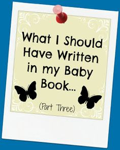 What I Should Have Written in My Baby Book... - In Lieu of Preschool